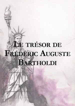 Le Trésor de Frédéric Auguste Bartholdi