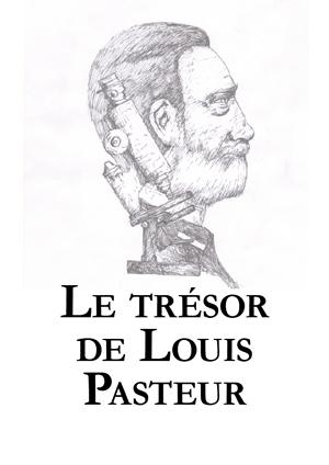 Le trésor de Louis Pasteur