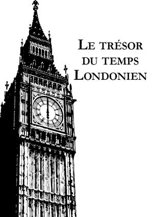 Le trésor du temps londonien - Londres