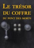 Le Trésor du coffre du pont des morts - Chasse au trésor à Metz