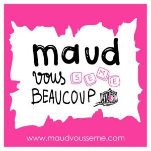 Maud Vous Sème Beaucoup