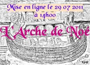 Lancement de l'Arche de Noé imminent