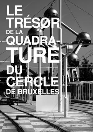 Le Trésor de la quadrature du cercle de Bruxelles