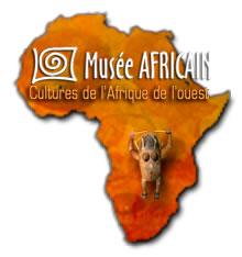 Musée Africain des cultures de l'Afrique de l'Ouest propose