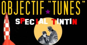 Chasse aux trésor Objectif Tunes Spécial Tintin