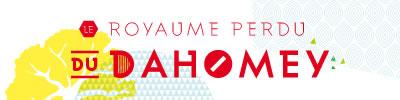 Le royaume perdu du Dahomey