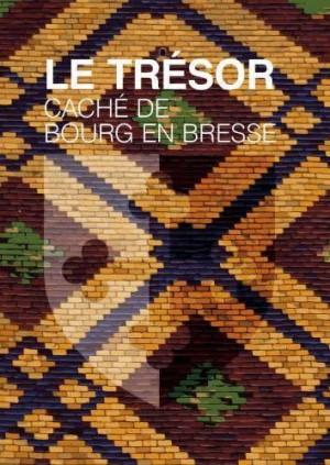 Le Trésor caché de Bourg en Bresse