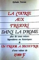 La course aux trésors dans la Drôme - plus de cent trésors légendaires ou historiques & un trésor à découvrir d'une valeur de 15000 F