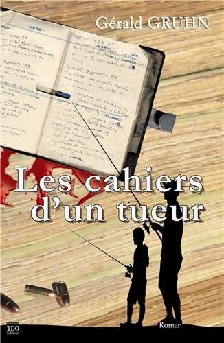 Les Cahiers d'un tueur - Gérald Gruhn