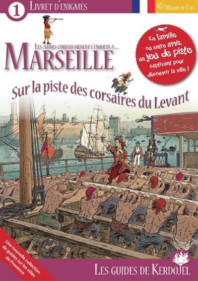 Marseille : sur la piste des corsaires du Levant