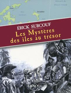 Les Mystères des îles au trésor - Erick Surcouf