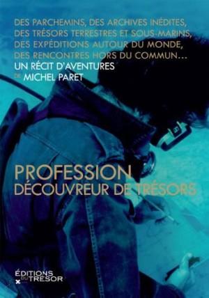 Profession découvreur de trésors - Michel Paret