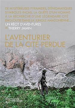 L'aventurier de la cité perdue - Thierry Jamin