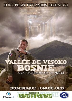 Dominique Jongbloed - Vallée de Visoko - Bosnie - à la recherche de la vérité