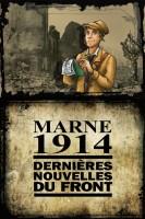 Marne 1914, dernières nouvelles du Front. Menez l'enquête...