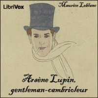 Arsne Lupin Gentleman Cambrioleur Maurice Leblanc