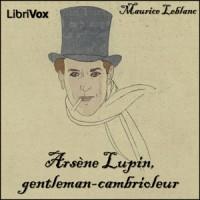 Arsène Lupin, gentleman-cambrioleur – Maurice Leblanc