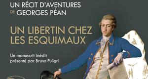 Georges Péan : Un libertin chez les esquimaux