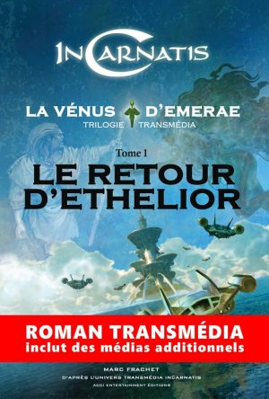 InCarnatis, la Vénus d'Emerae : le Retour d'Ethelior
