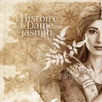 Montpellier - L'histoire de la Dame au Jasmin