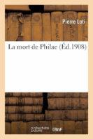 Pierre Loti - La mort de Philae